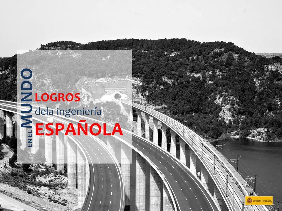 LOGROS dela ingeniería ESPAÑOLA EN EL MUNDO
