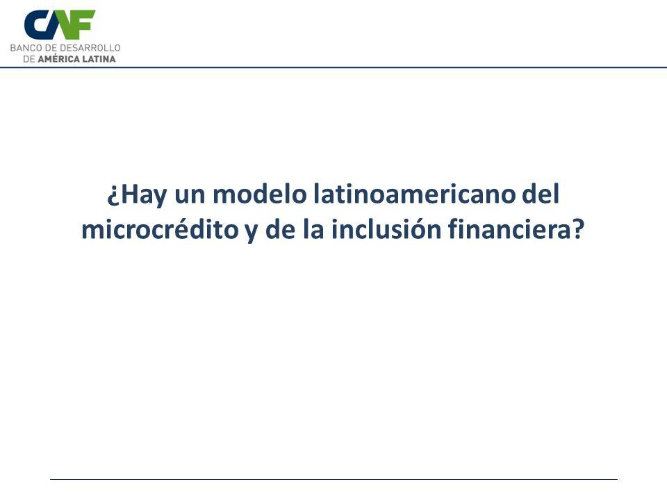 ¿Hay un modelo latinoamericano del microcrédito y de la inclusión financiera?