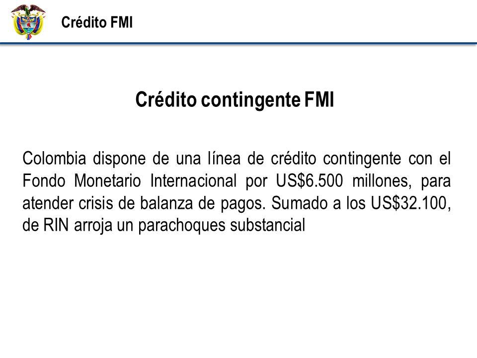 Crédito contingente FMI Colombia dispone de una línea de crédito contingente con el Fondo Monetario Internacional por US$6.500 millones, para atender crisis de balanza de pagos.