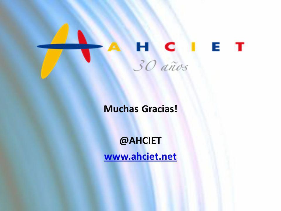 Muchas Gracias! @AHCIET www.ahciet.net