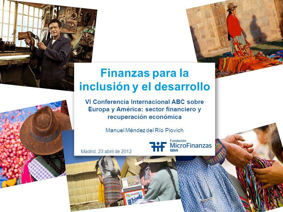 2 DISCLAIMER Esta presentación Finanzas para la inclusión y el desarrollo ha sido realizada para el panel El rol del sistema financiero en el cambio positivo y sostenible de la sociedad en el marco de la IV Conferencia Internacional ABC sobre Europa y América: sector financiero y recuperación económica, celebrada en Madrid el 23 de abril de 2012.