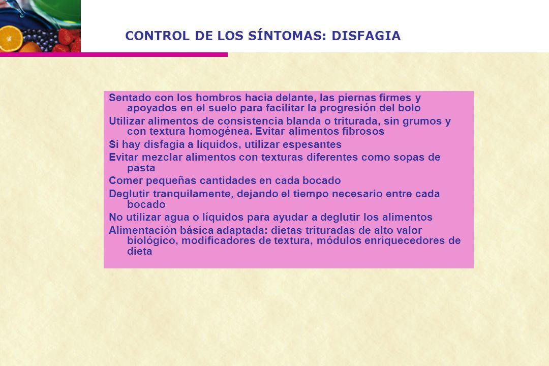 CONTROL DE LOS SÍNTOMAS: DISFAGIA Sentado con los hombros hacia delante, las piernas firmes y apoyados en el suelo para facilitar la progresión del bo