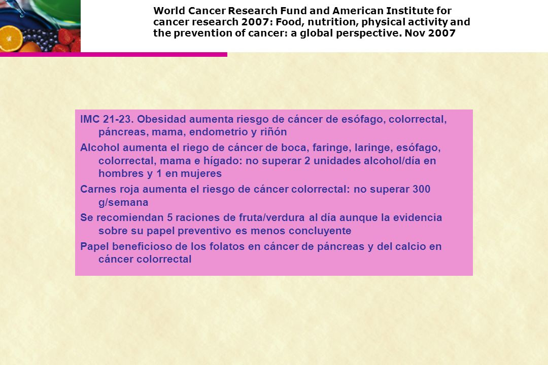 World Cancer Research Fund and American Institute for cancer research 2007: Food, nutrition, physical activity and the prevention of cancer: a global