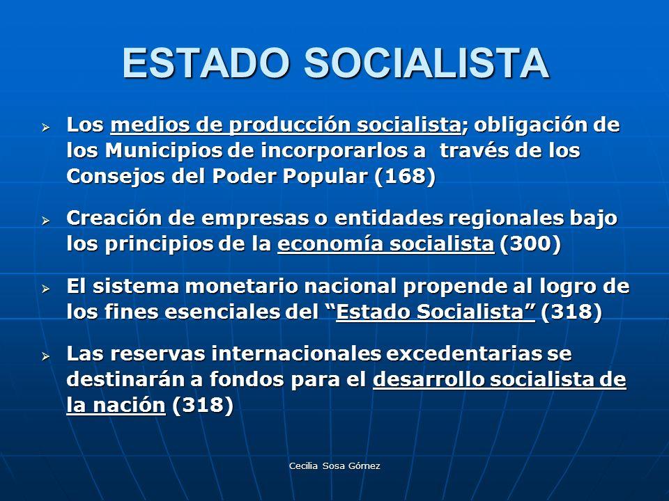 Cecilia Sosa Gómez ESTADO SOCIALISTA Los medios de producción socialista; obligación de los Municipios de incorporarlos a través de los Consejos del P