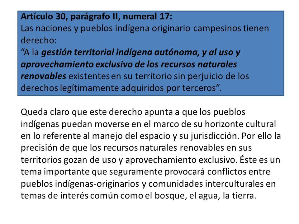 Artículo 30, parágrafo II, numeral 5: Las naciones y pueblos indígena originario campesinos tienen derecho: A la libre determinación y territorialidad