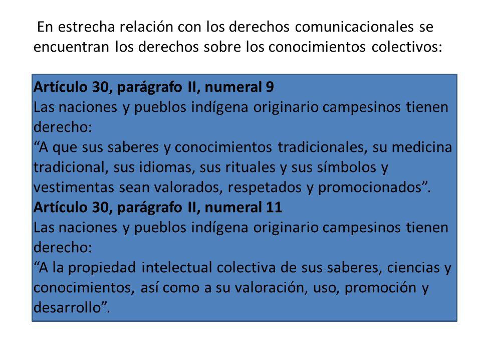 Seguidamente, se identifican derechos de una naturaleza menos material. Artículo 30, parágrafo II, numeral 7 Las naciones y pueblos indígena originari