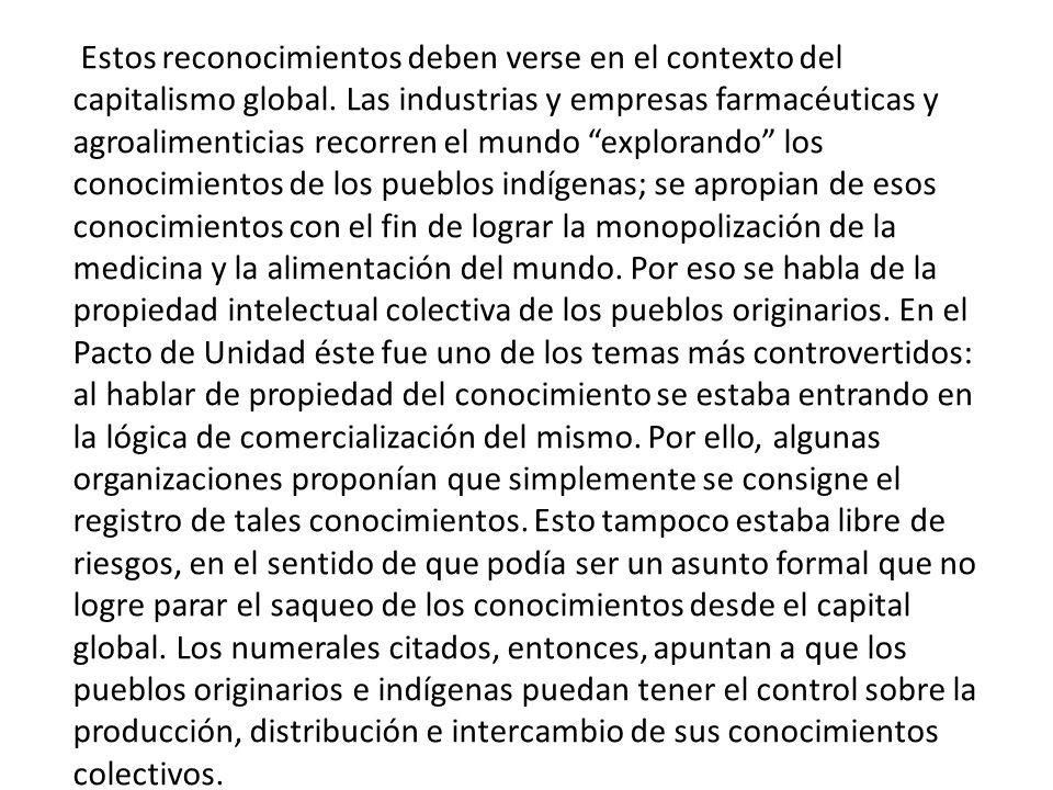 En estrecha relación con los derechos comunicacionales se encuentran los derechos sobre los conocimientos colectivos: Artículo 30, parágrafo II, numer