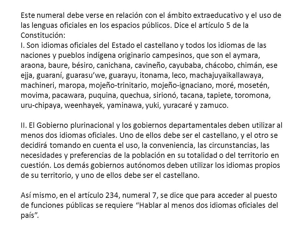 Artículo 30, parágrafo II, numeral 12 Las naciones y pueblos indígena originario campesinos tienen derecho: A una educación intracultural, intercultur