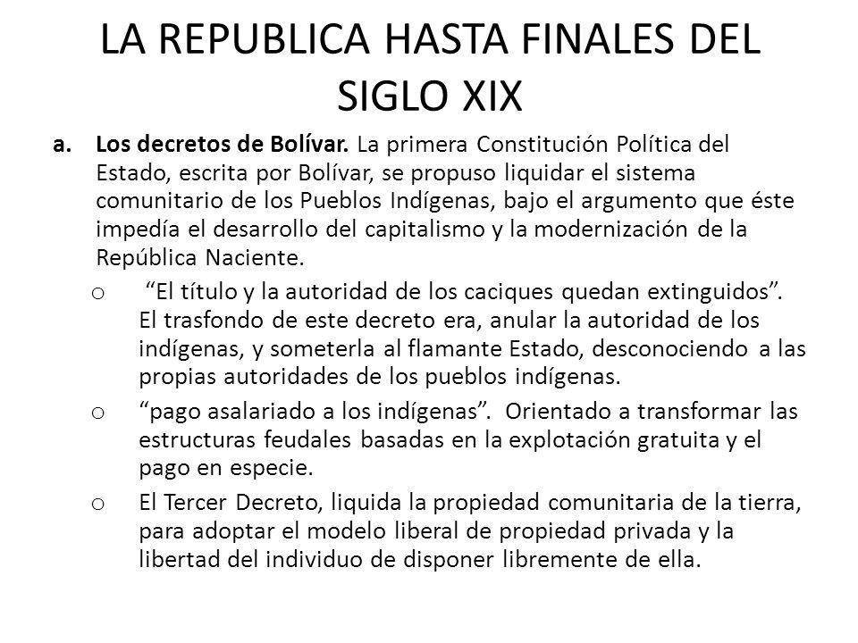 LA REPUBLICA HASTA FINALES DEL SIGLO XIX a.Los decretos de Bolívar.