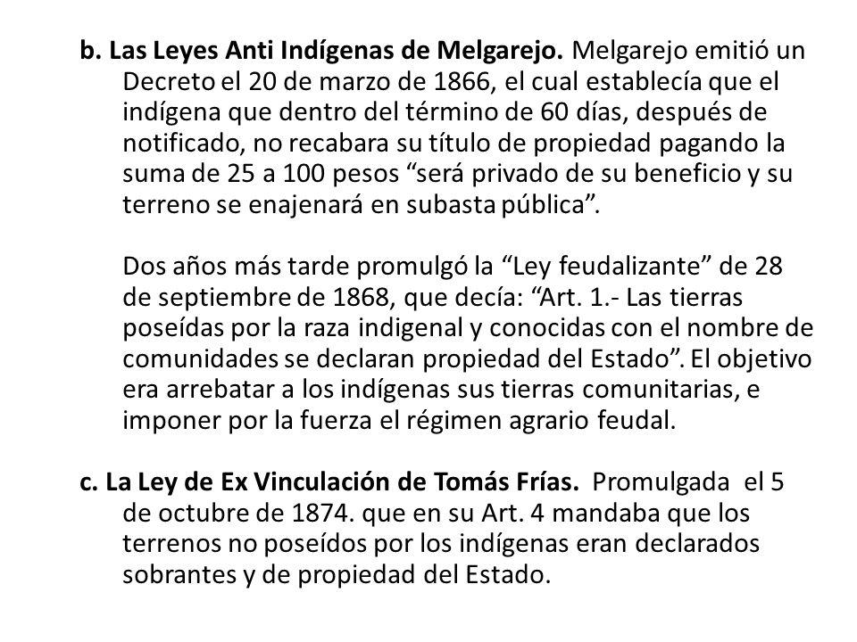 b.Las Leyes Anti Indígenas de Melgarejo.