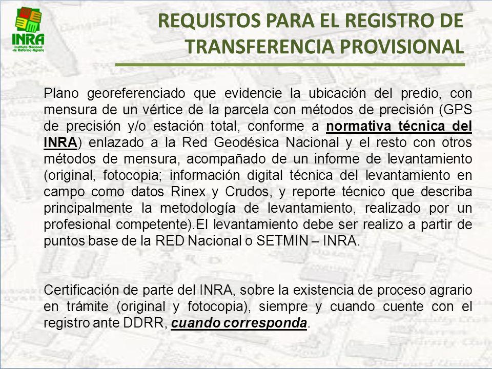 DOCUMENTOS PARA EL REGISTRO PROVISIONAL Titulo Ejecutorial CNRA o INC Certificación de emisión de Titulo Plano Georeferenciado ( ELABORADO POR PROFESI