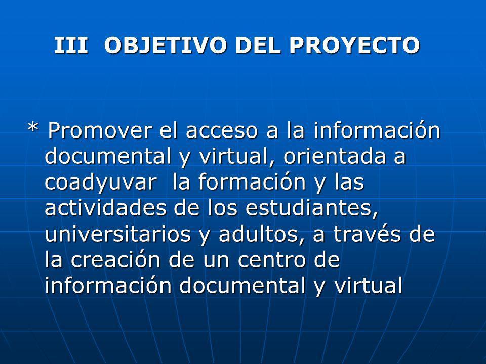 * Promover el acceso a la información documental y virtual, orientada a coadyuvar la formación y las actividades de los estudiantes, universitarios y