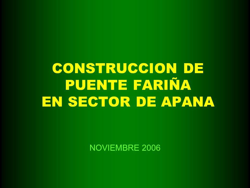 CONSTRUCCION DE PUENTE FARIÑA EN SECTOR DE APANA NOVIEMBRE 2006