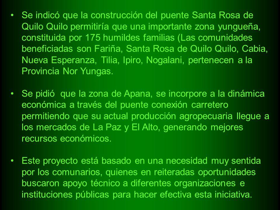 Se indicó que la construcción del puente Santa Rosa de Quilo Quilo permitiría que una importante zona yungueña, constituida por 175 humildes familias