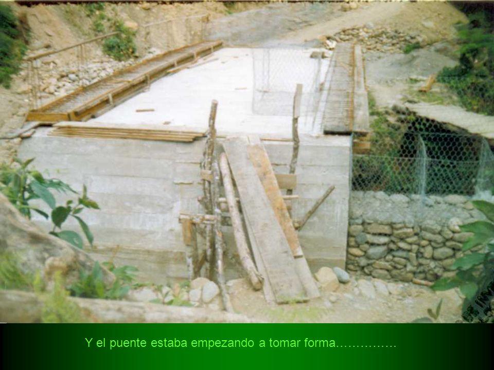 Y el puente estaba empezando a tomar forma……………