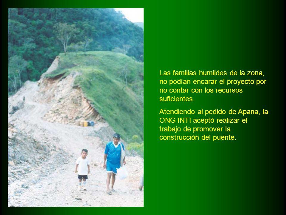 Las familias humildes de la zona, no podían encarar el proyecto por no contar con los recursos suficientes. Atendiendo al pedido de Apana, la ONG INTI