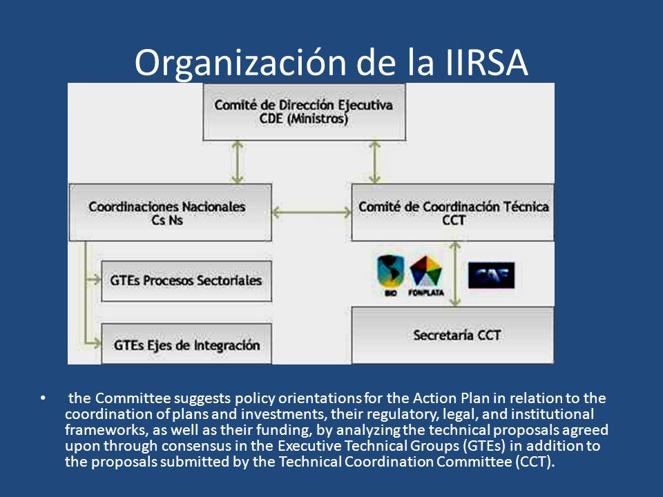 Organización de la IIRSA the Committee suggests policy orientations for the Action Plan in relation to the coordination of plans and investments, thei