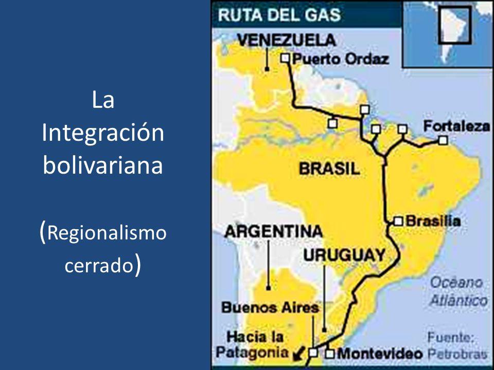 La Integración bolivariana ( Regionalismo cerrado )