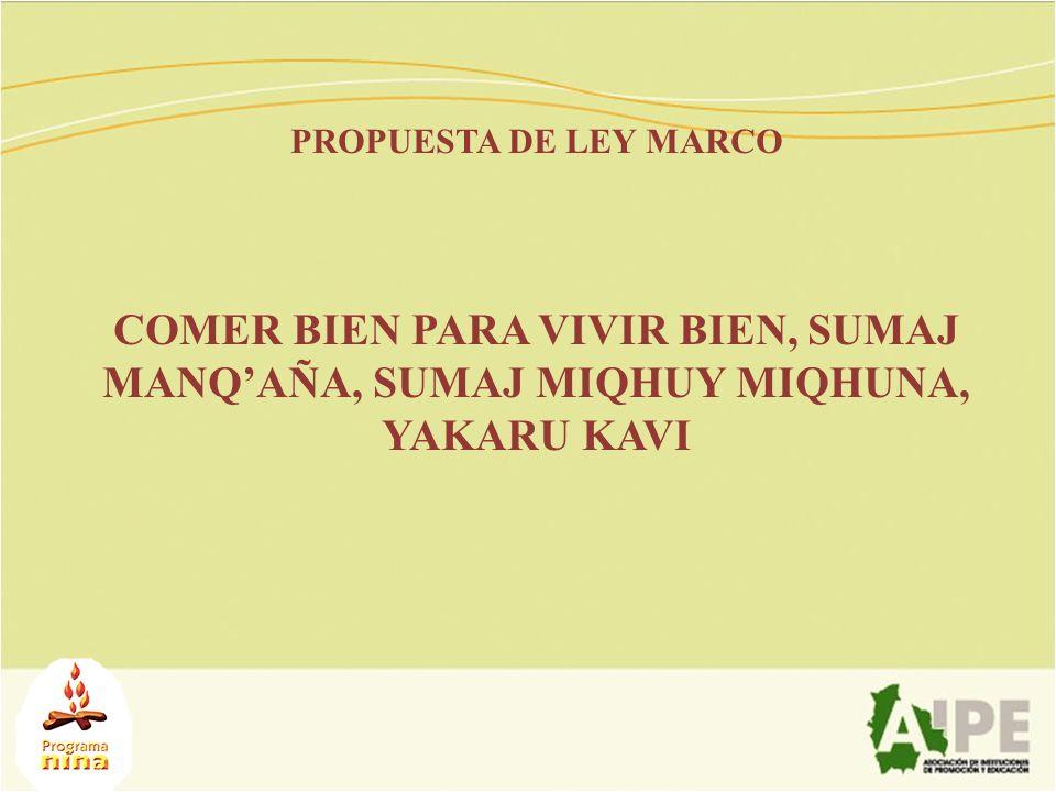 PROPUESTA DE LEY MARCO COMER BIEN PARA VIVIR BIEN, SUMAJ MANQAÑA, SUMAJ MIQHUY MIQHUNA, YAKARU KAVI