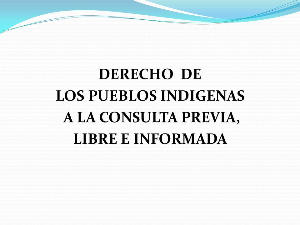 LA CONSULTA PREVIA, LIBRE E INFORMADA 1.BASE LEGAL: 1.
