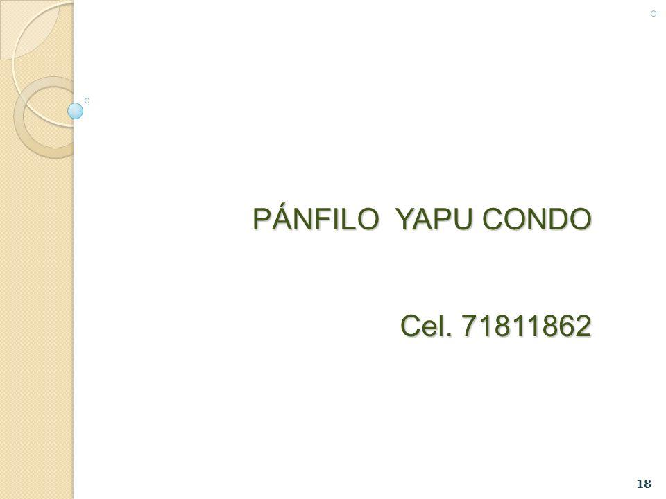 18 PÁNFILO YAPU CONDO PÁNFILO YAPU CONDO Cel. 71811862
