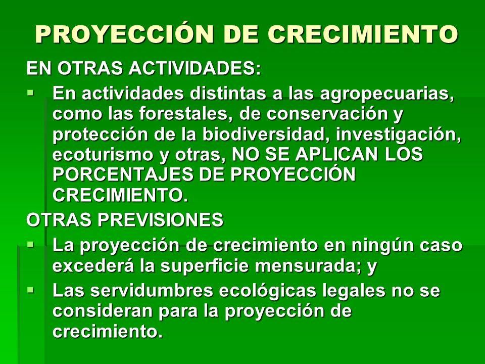 PROYECCIÓN DE CRECIMIENTO EN OTRAS ACTIVIDADES: En actividades distintas a las agropecuarias, como las forestales, de conservación y protección de la