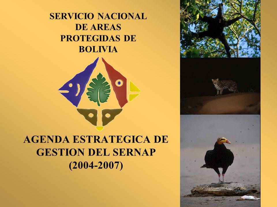 SERVICIO NACIONAL DE AREAS PROTEGIDAS DE BOLIVIA AGENDA ESTRATEGICA DE GESTION DEL SERNAP (2004-2007)