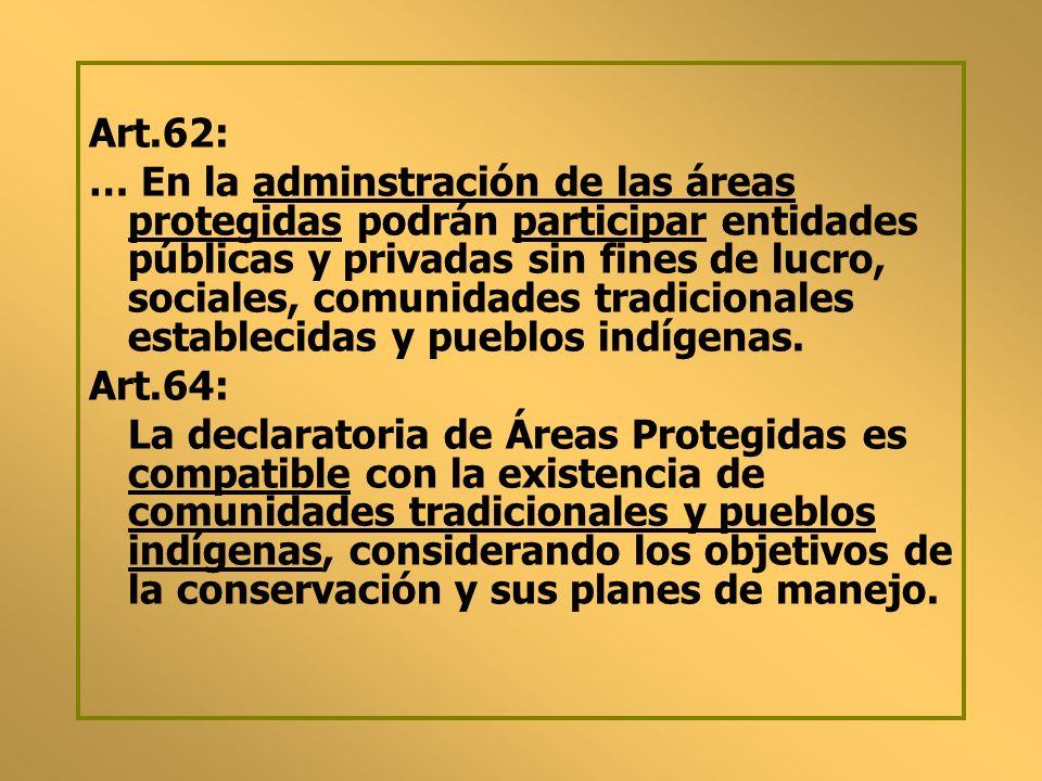 OBJETIVOS Conservar el patrimonio natural y cultural de las APs y su entorno y, Contribuir al desarrollo económico social sostenible local, regional y nacional INSTITUCIONALIZAR EL CONCEPTO AREAS PROTEGIDAS CON GENTE