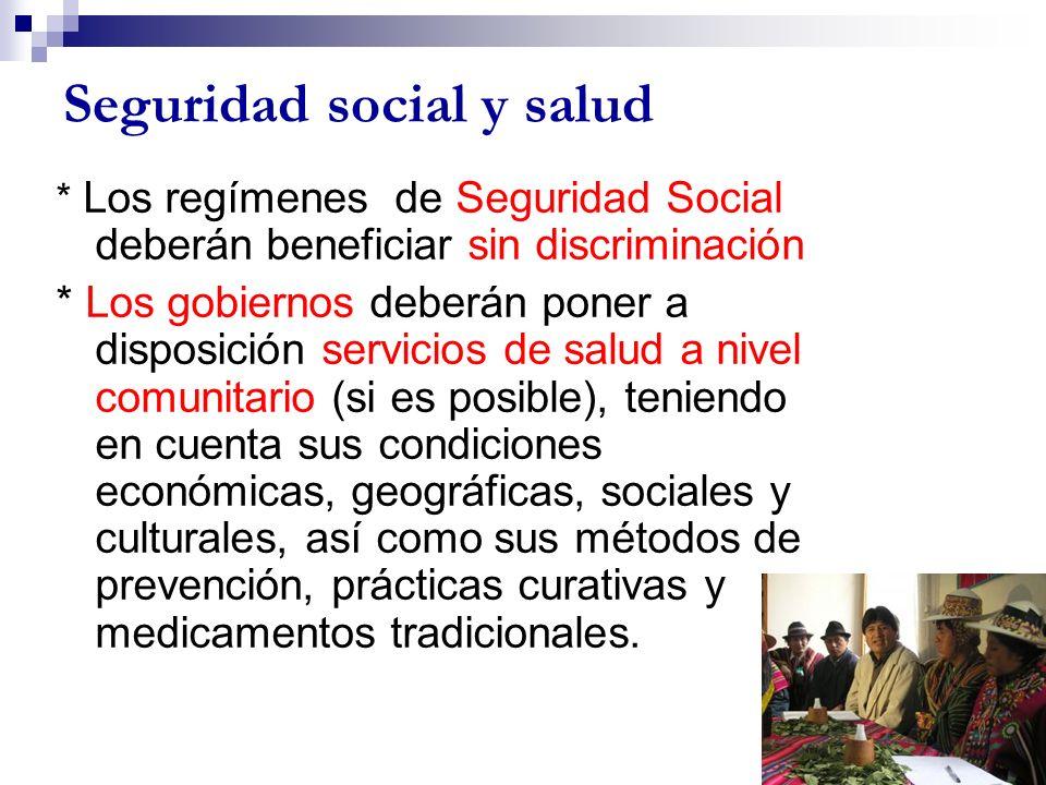 Seguridad social y salud * Los regímenes de Seguridad Social deberán beneficiar sin discriminación * Los gobiernos deberán poner a disposición servici