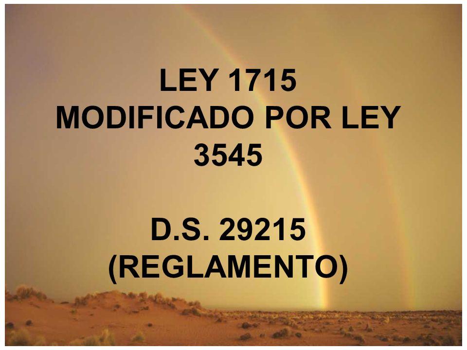 LEY 1715 MODIFICADO POR LEY 3545 D.S. 29215 (REGLAMENTO)