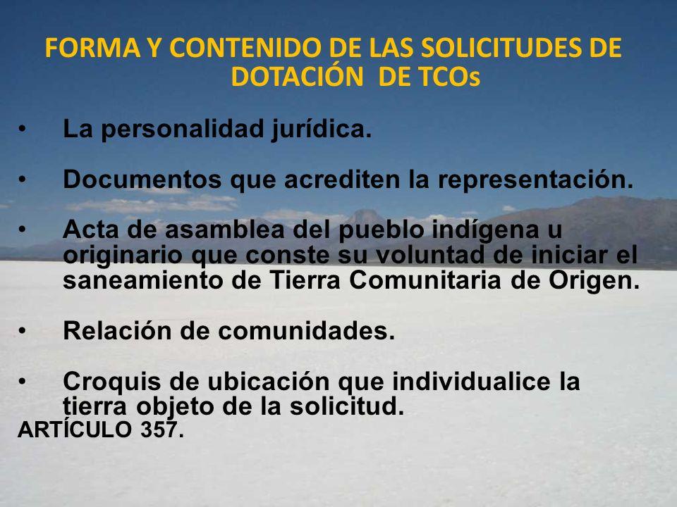 FORMA Y CONTENIDO DE LAS SOLICITUDES DE DOTACIÓN DE TCOs La personalidad jurídica. Documentos que acrediten la representación. Acta de asamblea del pu