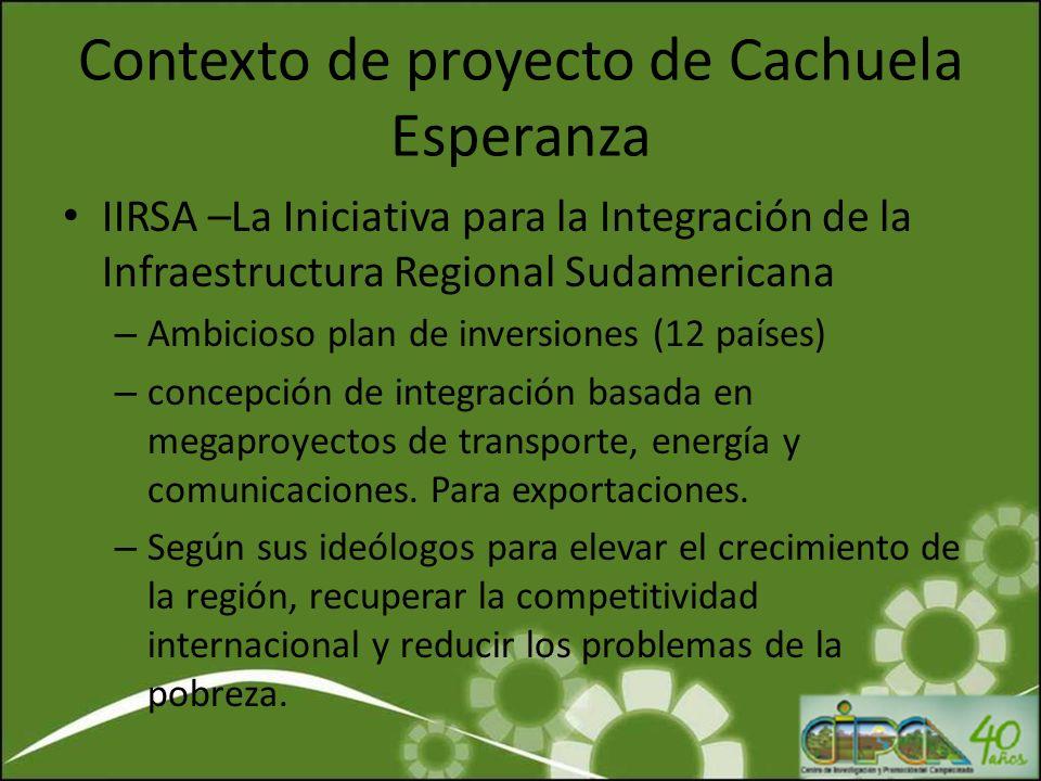 Contexto de proyecto de Cachuela Esperanza IIRSA –La Iniciativa para la Integración de la Infraestructura Regional Sudamericana – Ambicioso plan de in