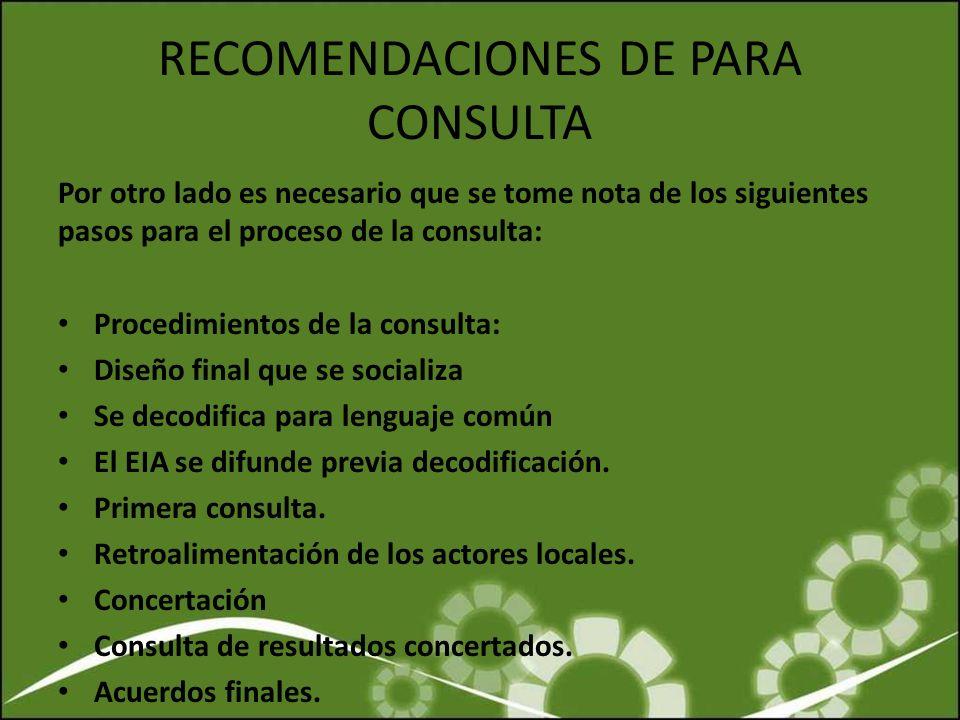 RECOMENDACIONES DE PARA CONSULTA Por otro lado es necesario que se tome nota de los siguientes pasos para el proceso de la consulta: Procedimientos de