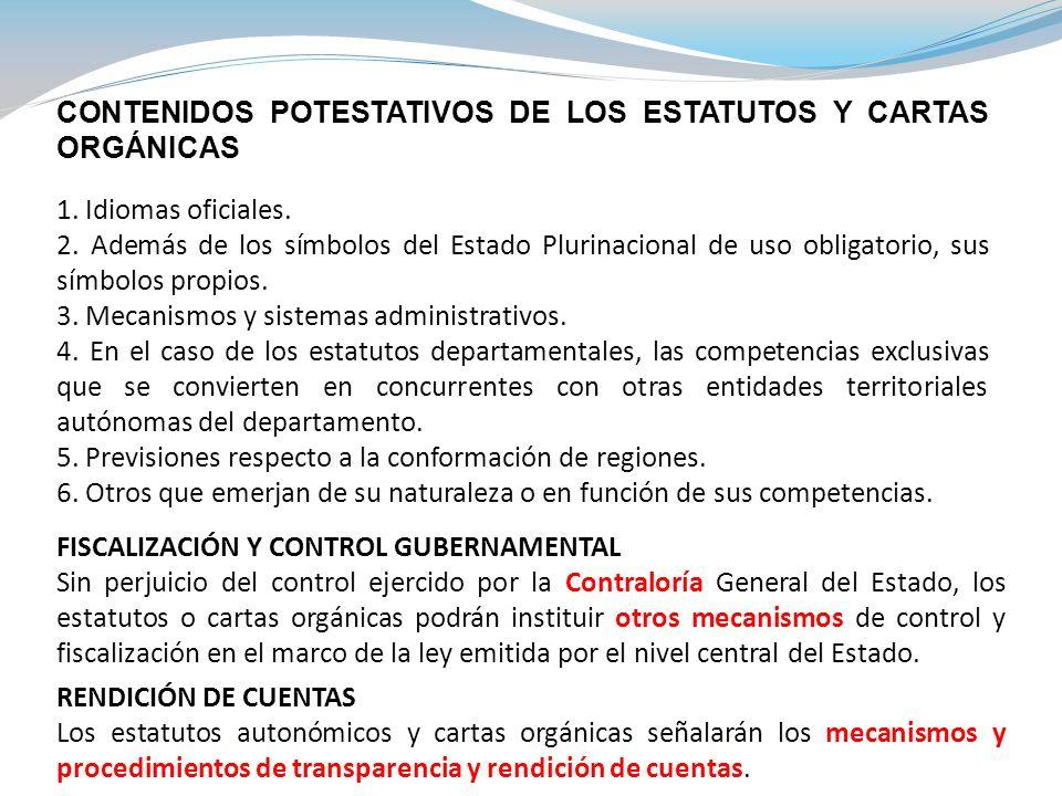 CONTENIDOS POTESTATIVOS DE LOS ESTATUTOS Y CARTAS ORGÁNICAS 1. Idiomas oficiales. 2. Además de los símbolos del Estado Plurinacional de uso obligatori