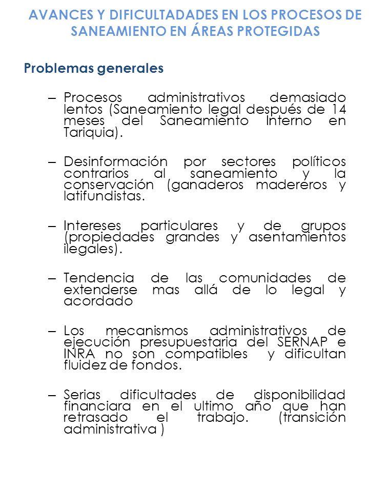 Problemas generales – Procesos administrativos demasiado lentos (Saneamiento legal después de 14 meses del Saneamiento Interno en Tariquia). – Desinfo