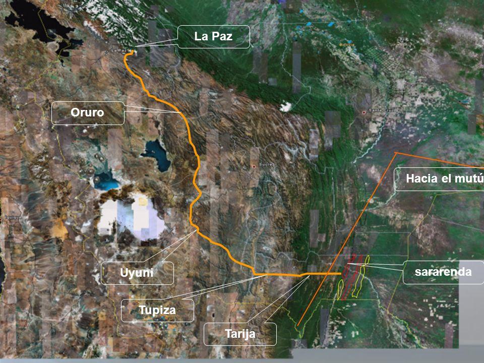 sararenda Tarija Tupiza Uyuni Oruro La Paz Hacia el mutún