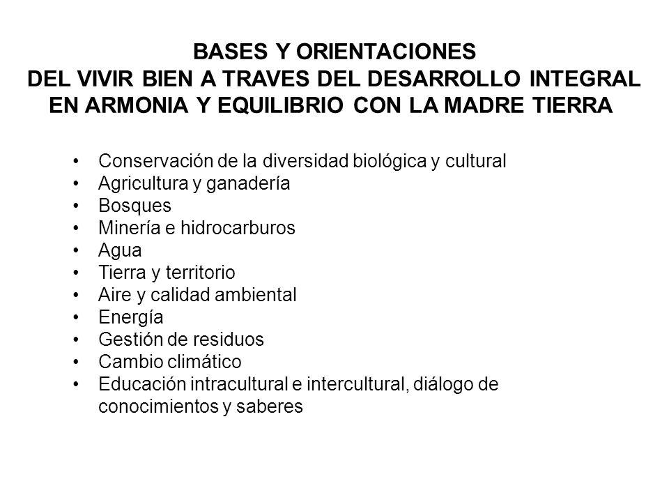 BASES Y ORIENTACIONES DEL VIVIR BIEN A TRAVES DEL DESARROLLO INTEGRAL EN ARMONIA Y EQUILIBRIO CON LA MADRE TIERRA Conservación de la diversidad biológ