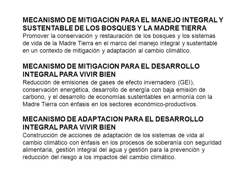 MECANISMO DE MITIGACION PARA EL MANEJO INTEGRAL Y SUSTENTABLE DE LOS BOSQUES Y LA MADRE TIERRA Promover la conservación y restauración de los bosques