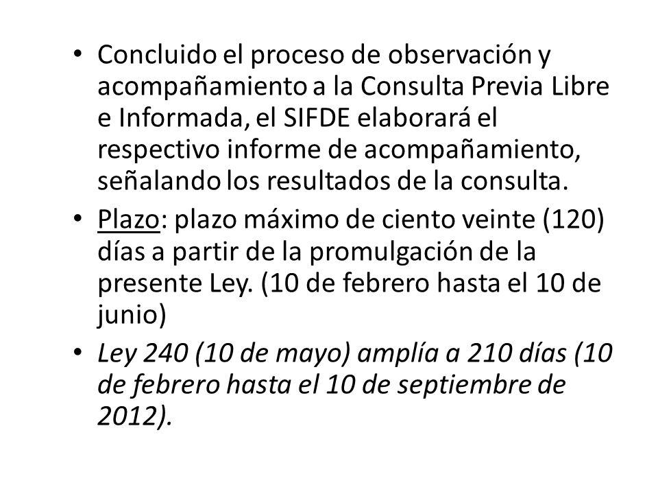 Concluido el proceso de observación y acompañamiento a la Consulta Previa Libre e Informada, el SIFDE elaborará el respectivo informe de acompañamient