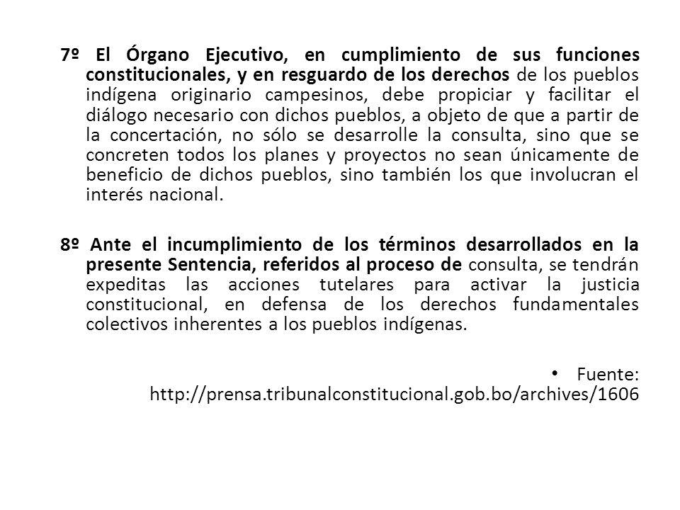 7º El Órgano Ejecutivo, en cumplimiento de sus funciones constitucionales, y en resguardo de los derechos de los pueblos indígena originario campesino