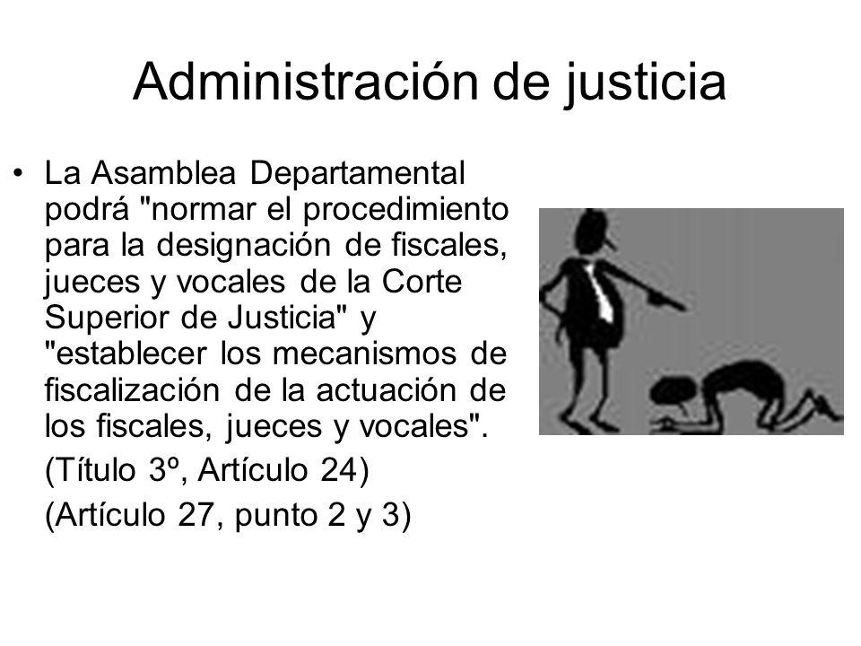 Administración de justicia La Asamblea Departamental podrá