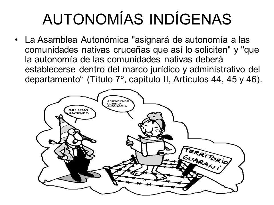 AUTONOMÍAS INDÍGENAS La Asamblea Autonómica