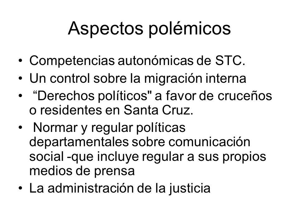 Aspectos polémicos Competencias autonómicas de STC. Un control sobre la migración interna Derechos políticos