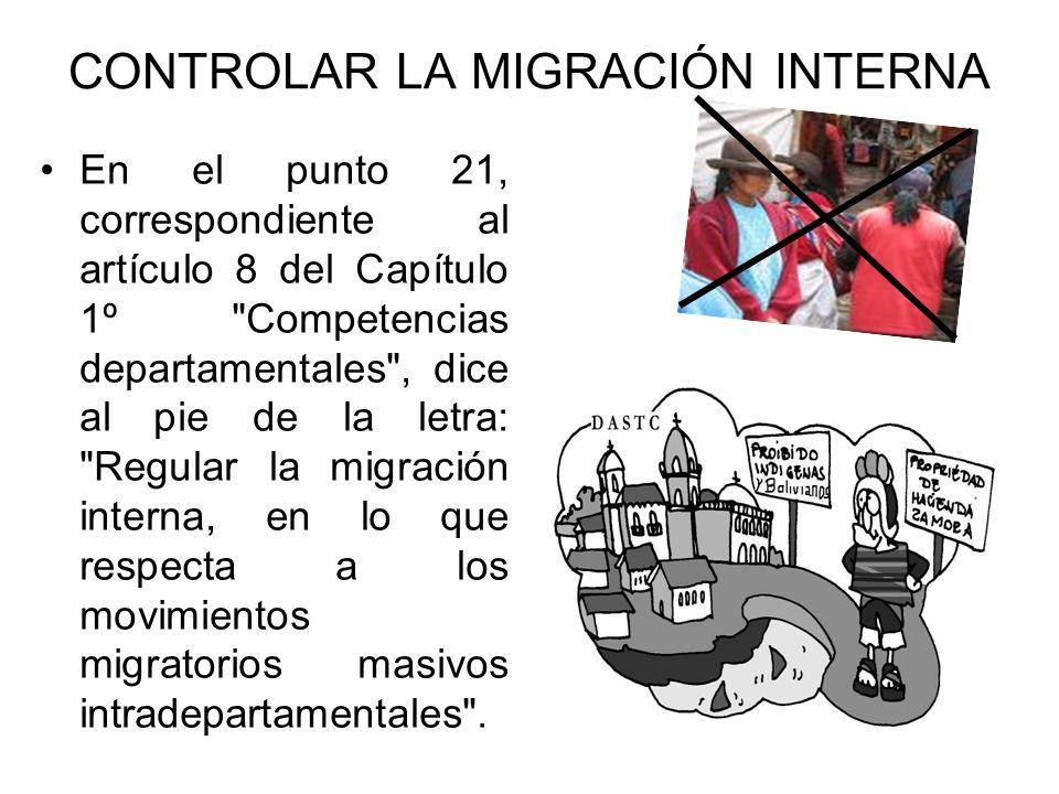 CONTROLAR LA MIGRACIÓN INTERNA En el punto 21, correspondiente al artículo 8 del Capítulo 1º