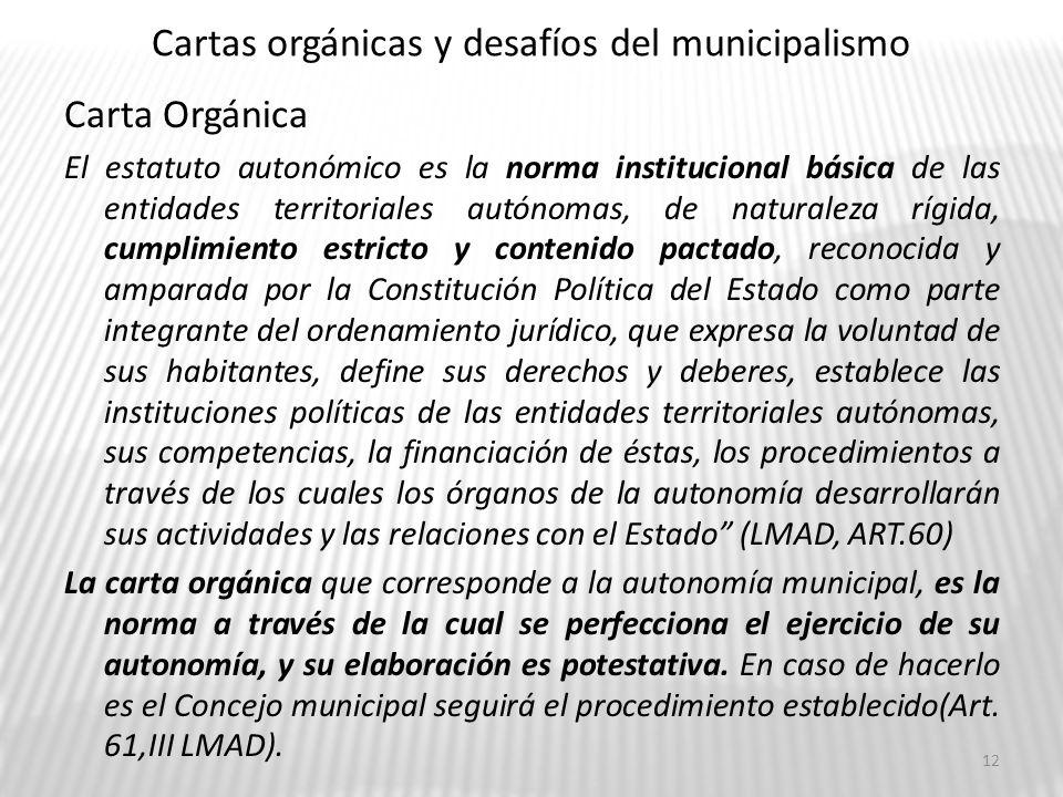 Cartas orgánicas y desafíos del municipalismo Carta Orgánica El estatuto autonómico es la norma institucional básica de las entidades territoriales au