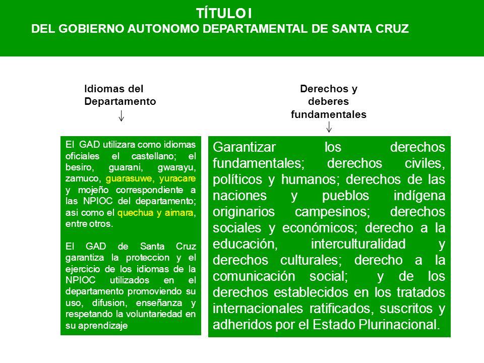 El GAD utilizara como idiomas oficiales el castellano; el besiro, guarani, gwarayu, zamuco, guarasuwe, yuracare y mojeño correspondiente a las NPIOC d