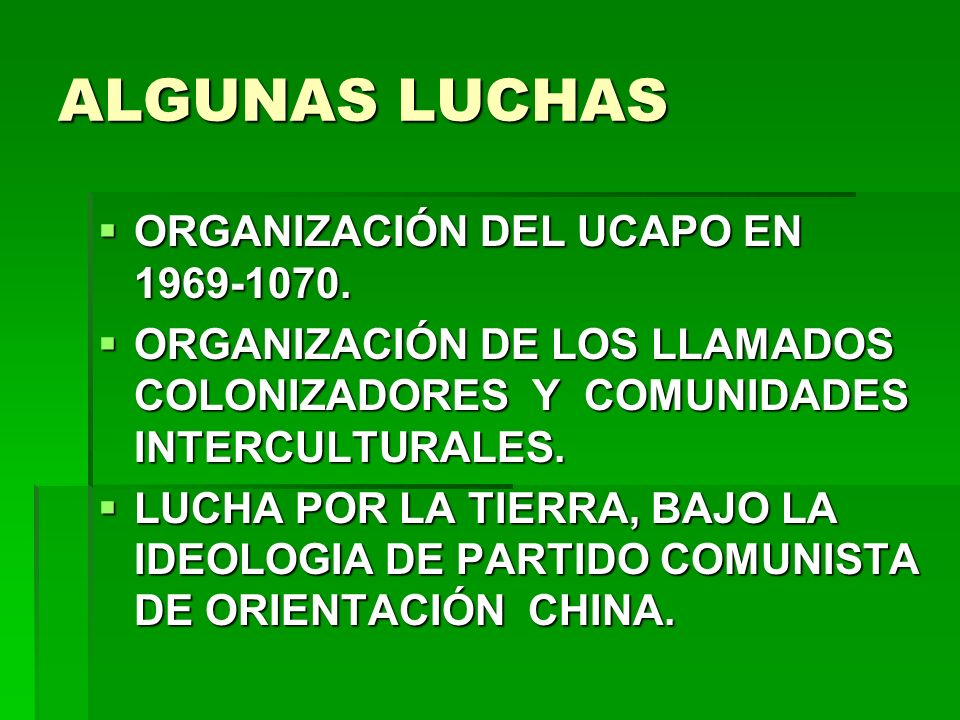 ALGUNAS LUCHAS ORGANIZACIÓN DEL UCAPO EN 1969-1070. ORGANIZACIÓN DEL UCAPO EN 1969-1070. ORGANIZACIÓN DE LOS LLAMADOS COLONIZADORES Y COMUNIDADES INTE