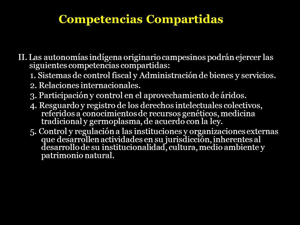 Competencias Compartidas II. Las autonomías indígena originario campesinos podrán ejercer las siguientes competencias compartidas: 1. Sistemas de cont
