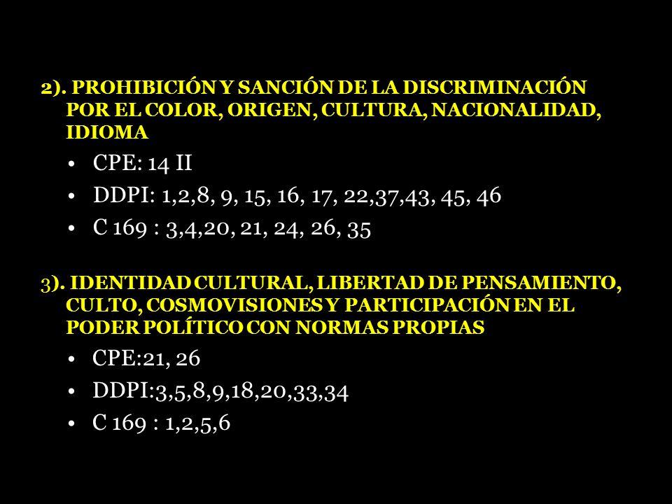 2). PROHIBICIÓN Y SANCIÓN DE LA DISCRIMINACIÓN POR EL COLOR, ORIGEN, CULTURA, NACIONALIDAD, IDIOMA CPE: 14 II DDPI: 1,2,8, 9, 15, 16, 17, 22,37,43, 45