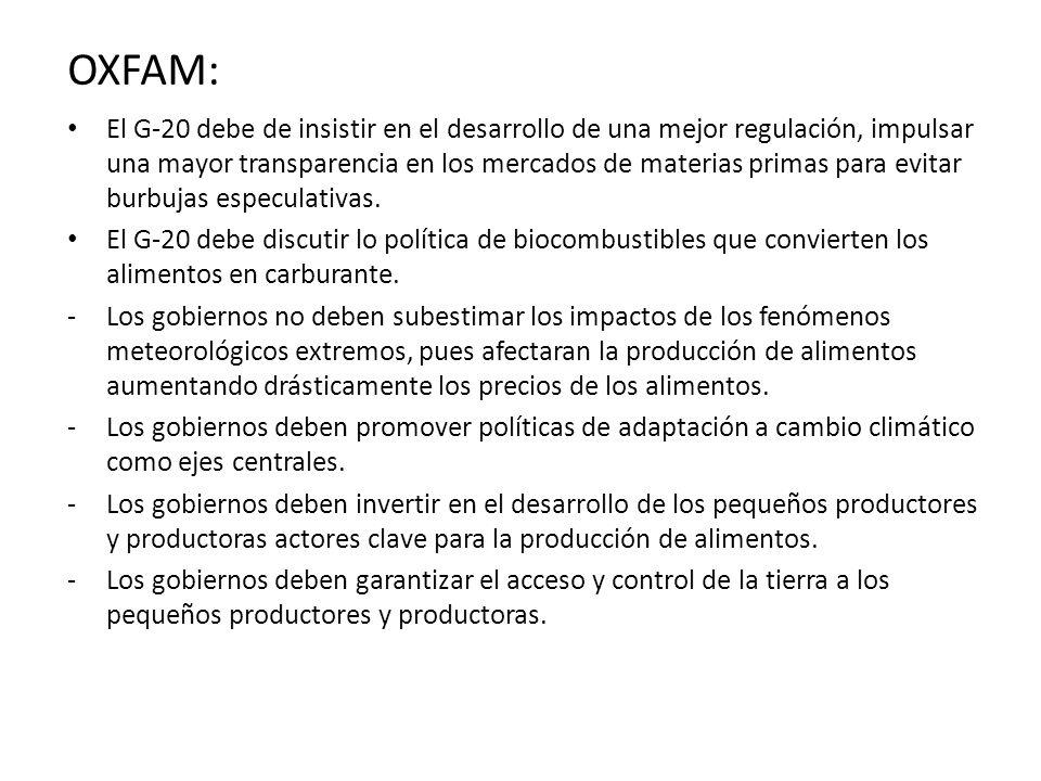 OXFAM: El G-20 debe de insistir en el desarrollo de una mejor regulación, impulsar una mayor transparencia en los mercados de materias primas para evi